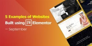 5 Examples of Website Built Using Elementor – September