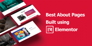 Best About Pages Built Using Elementor