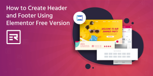 How to Create Header and Footer Using Elementor Free Version