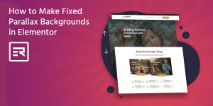 How to Make Fixed Parallax Backgrounds in Elementor