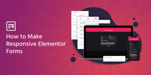 How to Make Responsive Elementor Forms