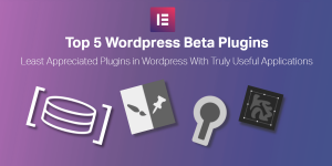 Top 5 WordPress Beta Plugins Featured Image