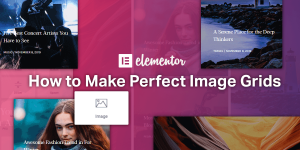 How to Make Perfect Image Grids in Elementor (1)