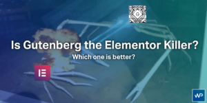 Is Gutenberg the Elementor Killer?